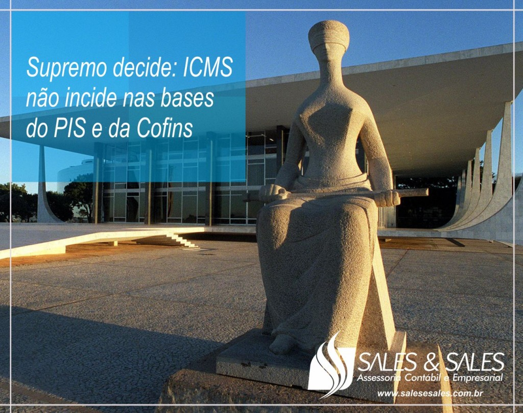 Noticia_ICMS_STF_Base_PIS_Cofins_2017
